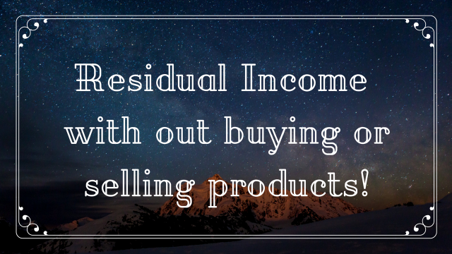 Residual Income with out buying or selling products!